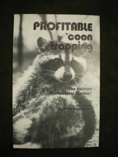 Profitable Coon Trapping by: Jim Helfrich