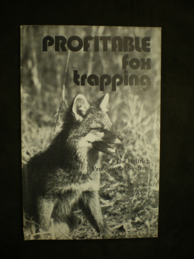 Profitable Fox Trapping by Jim Helfrich