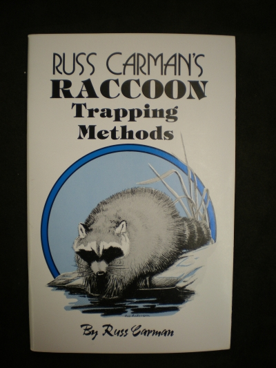 Raccoon Trapping Methods By: Russ Carman