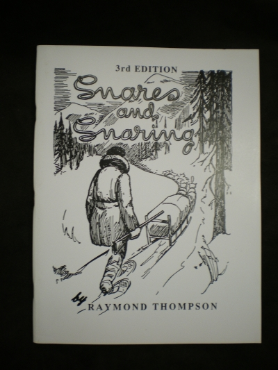 Snares and Snareing 3rd edition by: Ray Thompson #0136