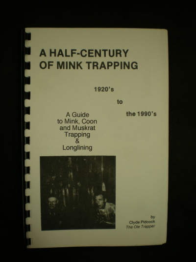 A Half-Century of Mink Trapping By: Pidcock