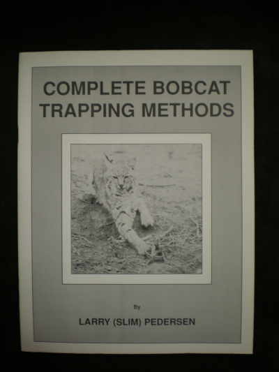 Complete Bobcat Trapping Methods by: Larry Pederson