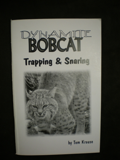 Dynamite Bobcat Trapping by:Tom Krause
