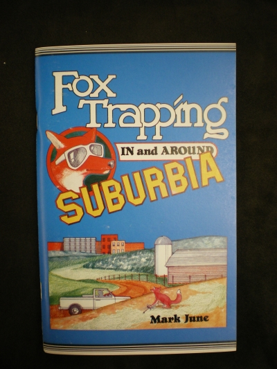 Fox Trapping In and Around Suburbia By:June