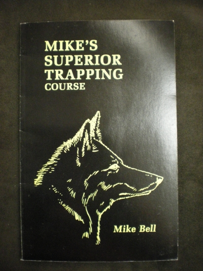Mike's Superior Trapping Course By: Mike Bell