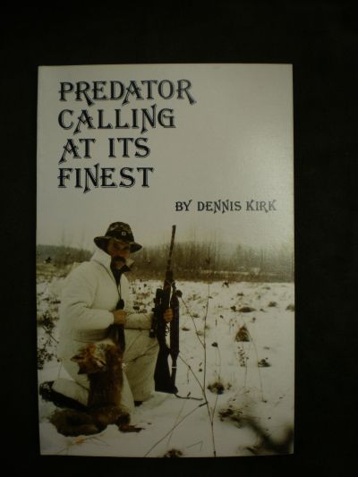 Predator Calling at it's Finest By: Kirk