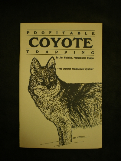 Profitable Coyote Trapping by:Helfrich