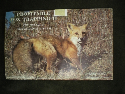 Profitable Fox Trapping Vol. 2 By:Jim Helfrich