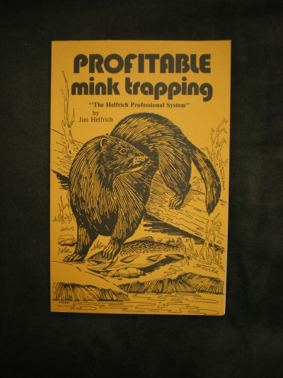 Profitable Mink Trapping By:Helfrich