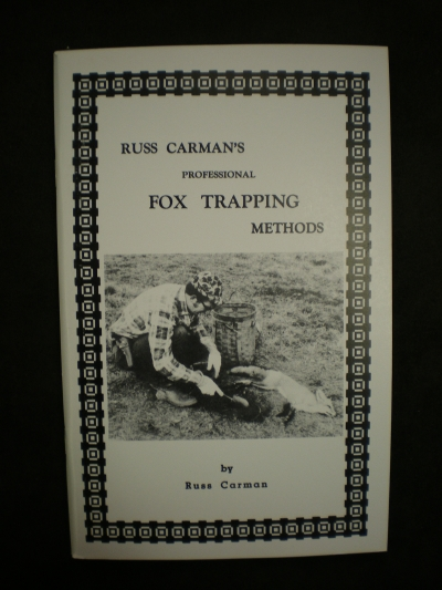 Russ Carman's Professional Fox Trapping Methods